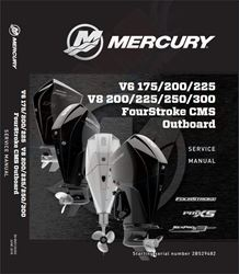 Mercury outboard fourstroke factory service manual V6 175 200 225 V8 200 225 250 300 CMS